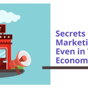 Secrets to RESTAURANT MARKETING STRATEGIES – Even in This Down Economy