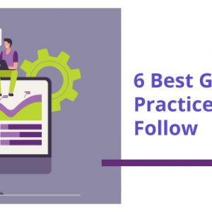 6 Best Google Analytics Practices You Should Follow