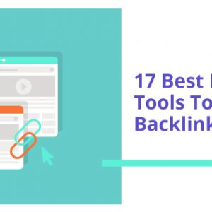 17 BEST BACKLINK ANALYSIS TOOLS TO BOOST YOUR BACKLINK PROFILE IN 2021