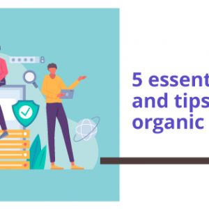 5 essential Seo tricks and tips for driving organic traffic in 2021